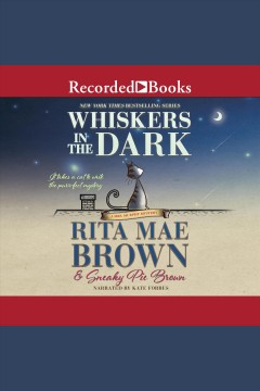 Whiskers in the dark Rita Mae Brown and Sneaky Pie Brown.