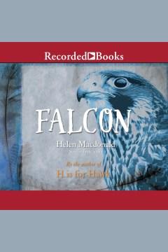 Falcon / Helen Macdonald.
