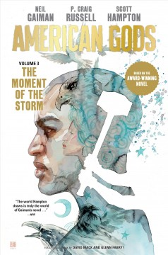 American gods. Volume 3: The moment of the storm / story and words by Neil Gaiman