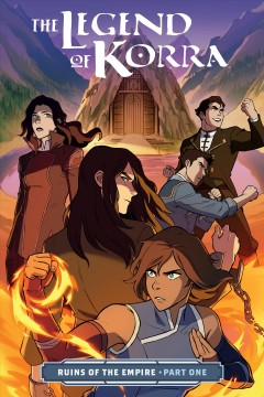 The legend of Korra. Ruins of the empire, Part one / written by Michael Dante DiMartino ; art by Michelle Wong ; colors by Vivian Ng ; lettering by Rachel Deering ; cover by Michelle Wong with Vivian Ng.