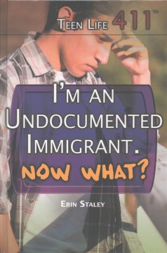 I'm An Undocumented Immigrant. Now What?, book cover
