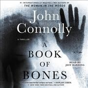 A book of bones : a thriller / John Connolly.