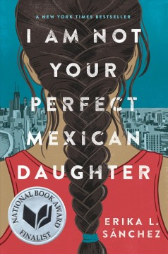 Book cover, I am not your perfect mexican daughter, by erika L. Sanchez