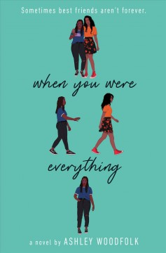 When you were everything / Ashley Woodfolk.