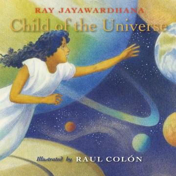 Child of the universe / Ray Jayawardhana