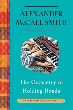 The geometry of holding hands / Alexander McCall Smith.