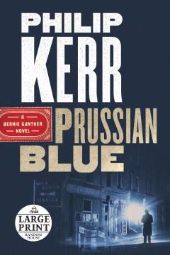 Prussian blue / Philip Kerr.