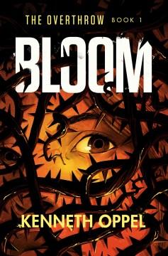 Bloom / Kenneth Oppel