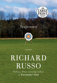 Trajectory [large print] / by Richard Russo.