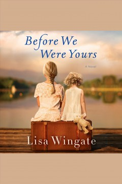"""Before We Were Yours""-Lisa Wingate"