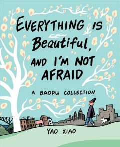 Everything is Beautiful, and I'm Not Afraid