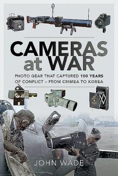 Cameras at war / John Wade.