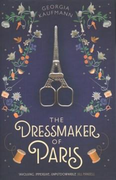 The dressmaker of Paris / Georgia Kaufmann.