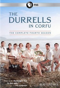The Durrells in Corfu. The complete fourth season / producer, Christopher Hall ; writer, Simon Nye ; directed by Roger Goldby, Steve Barron.