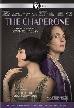 The chaperone / PBS ; Masterpiece Films ; a 39 Steps, Rose Pictures, Anonymous Content, and Fibonacci Films production ; producers, Victoria Hill, Rose Ganguzza, Kelly Carmichael, Elizabeth McGovern, Greg Clark, Luca Scalisi, Andrew Mann ; written by Julian Fellowes ; directed by Michael Engler.