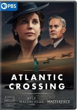 Atlantic crossing : [videorecording] / NRK and Beta Film present a Cinenord Production for Masterpiece ; writers, Alexander Eik & Linda May Kallestein ; creator, director, Alexander Eik ; co-director, Janic Heen ; producers, Moa Westeson, Silje Hopland Eik.