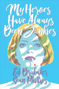 My Heroes Have All Been Junkies, book cover