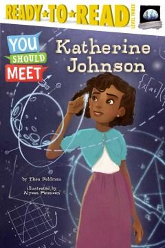Katherine Johnson / by Thea Feldman ; illustrated by Alyssa Petersen.