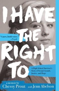 Tengo derecho a una S de superviviente de la escuela secundariatory of Sexual Assault, Justice, and Hope, portada del libro.