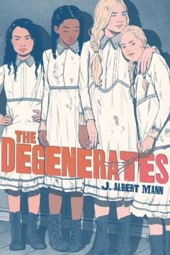 The Degenerates by J. Albert Mann