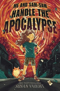 Me and Sam Sam Handle the Apocalypse by Susan Vaught