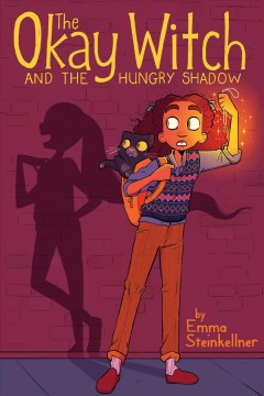 The okay witch and the hungry shadow. by by Emma Steinkellner.