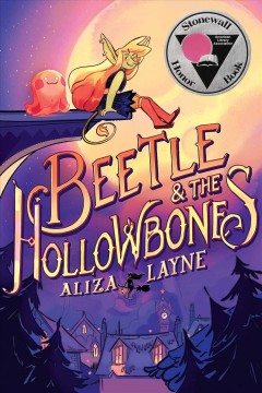 Beetle & the Hollowbones / Aliza Layne ; coloring by Natalie Riess and Kristen Acampora.