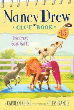 Nancy Drew Clue Book #15: The Great Goat Gaffe