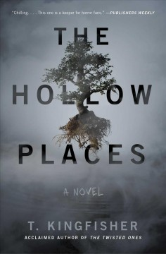 """Hollow Places"" - T. Kingfisher"