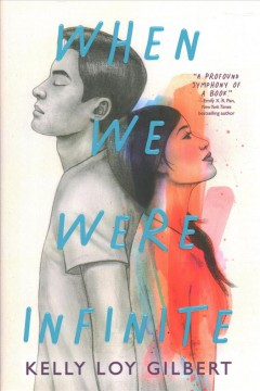 When We Were Infinite by Kelly Loy Gilbert