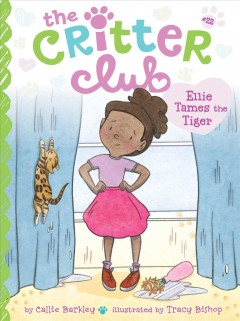 Ellie tames the tiger by by Callie Barkley ; illustrated by Tracy Bishop.
