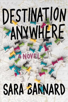 Destination Anywhere by Sara Barnard