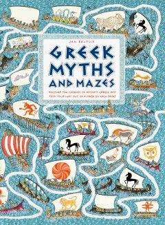 Greek myths and mazes : discover the legends of ancient Greece and find your way out of a maze on each page! / Jan Bajtlik ; translated by Zosia Krasodomska-Jones.