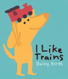 I like trains by Daisy Hirst.