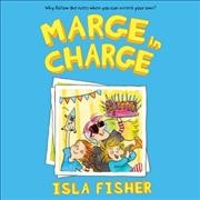 Marge in charge [sound recording] by Isla Fisher.