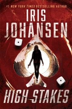 High stakes by Iris Johansen.