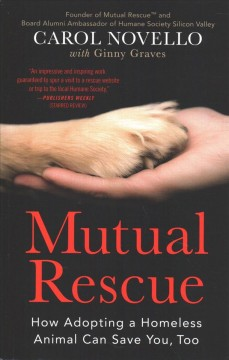 Mutual Rescue: How Adopting A Homeless Animal Can Save You, Too, book cover