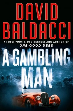A gambling man by David Baldacci.