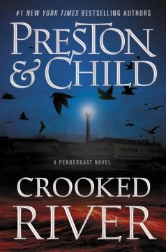 Crooked River by Douglas Preston & Lincoln Child