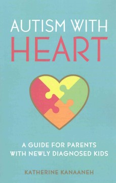 Autism With Heart A Guide for Parents With Newly Diagnosed Kids, book cover