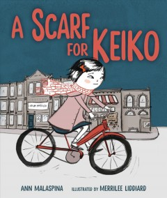 A scarf for Keiko / Ann Malaspina ; illustrated by Merrilee Liddiard