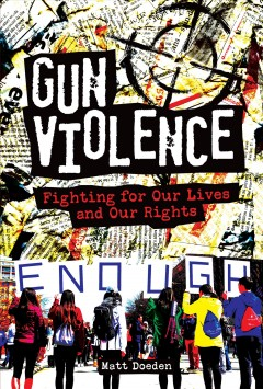 Gun Violence: Fighting for Our Lives and Our Rights, book cover