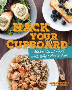 Hack your Cupboard Make Great Food With What You've Got, book cover