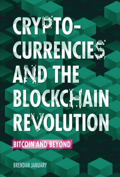 Cryptocurrencies and the blockchain revolution : Bitcoin and beyond