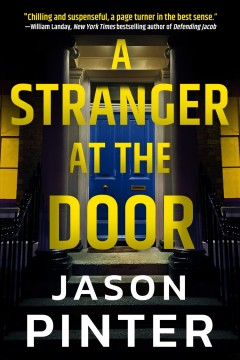 A stranger at the door / Jason Pinter.
