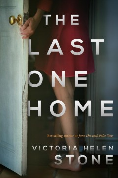 The last one home / Victoria Helen Stone.
