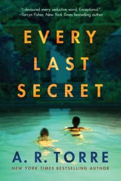 Every last secret / A.R. Torre.