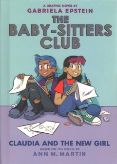 Claudia and the new girl : a graphic novel / by Gabriela Epstein ; with color by Braden Lamb