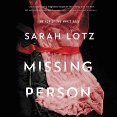 Missing person / Sarah Lotz.