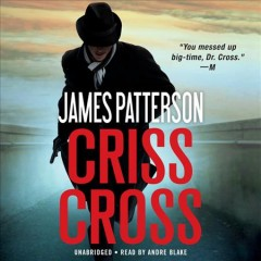 Criss cross / James Patterson.